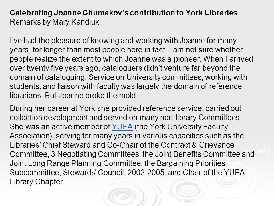 Celebrating Joanne Chumakov's contribution to York Libraries Remarks by Mary Kandiuk
