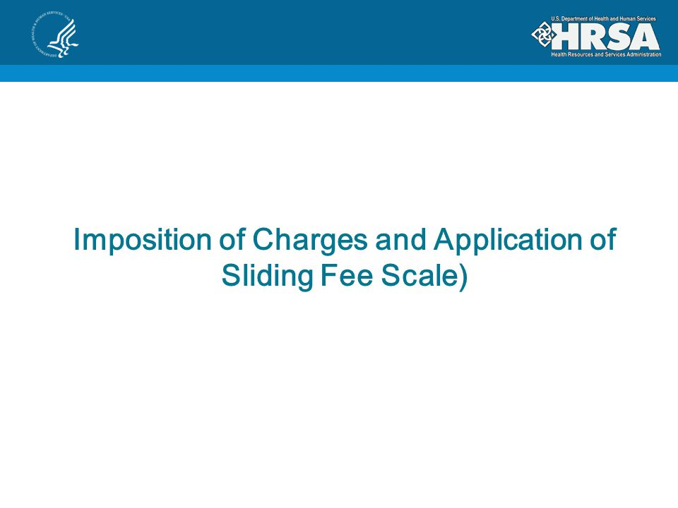 Imposition of Charges and Application of Sliding Fee Scale)