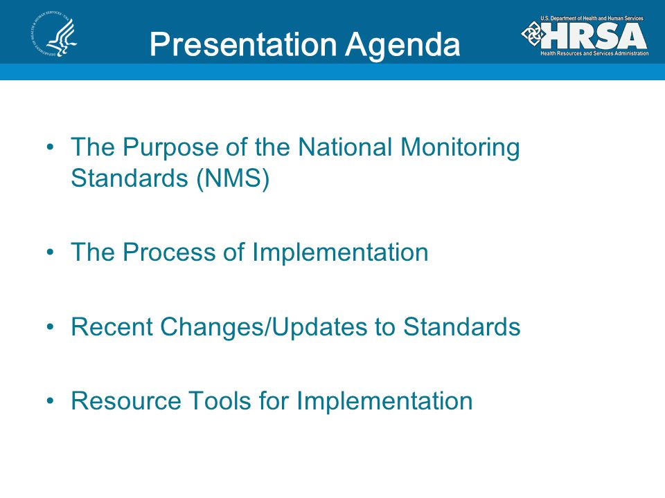 Presentation Agenda The Purpose of the National Monitoring Standards (NMS) The Process of Implementation.