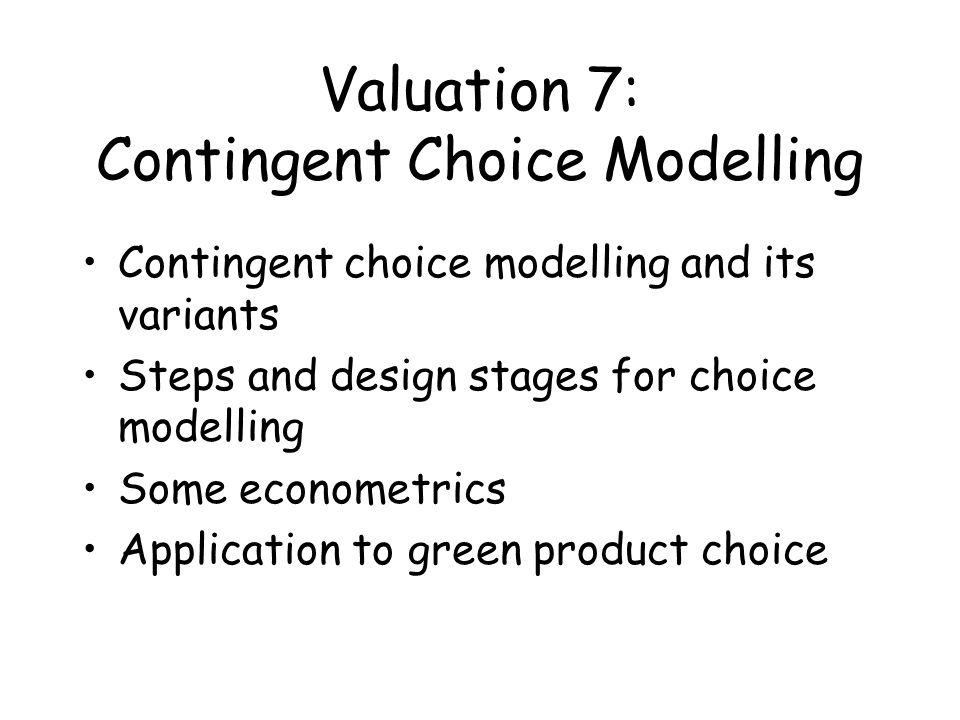 Valuation 7: Contingent Choice Modelling