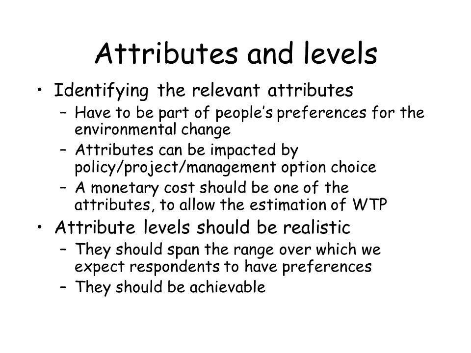 Attributes and levels Identifying the relevant attributes