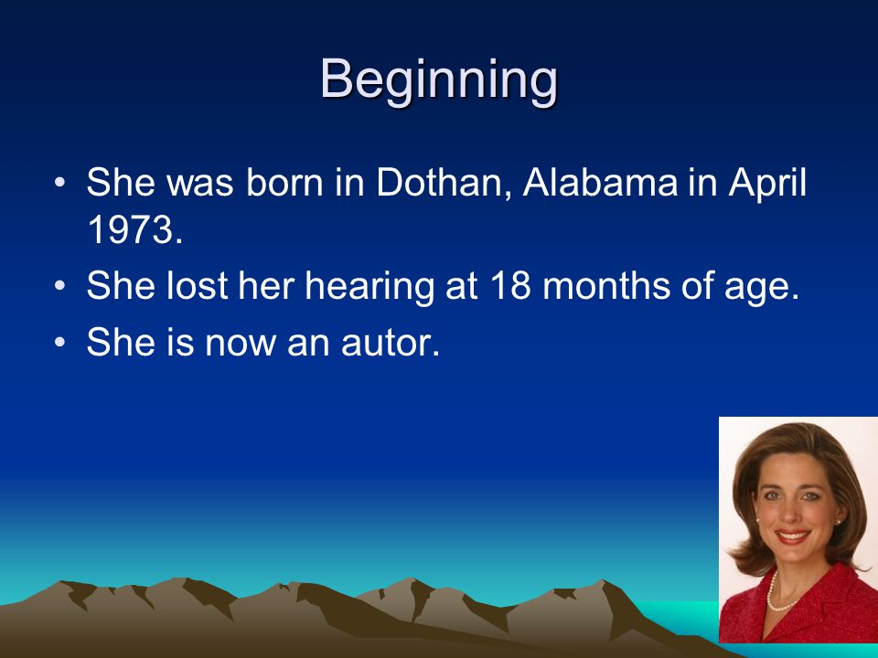 Beginning She was born in Dothan, Alabama in April 1973.