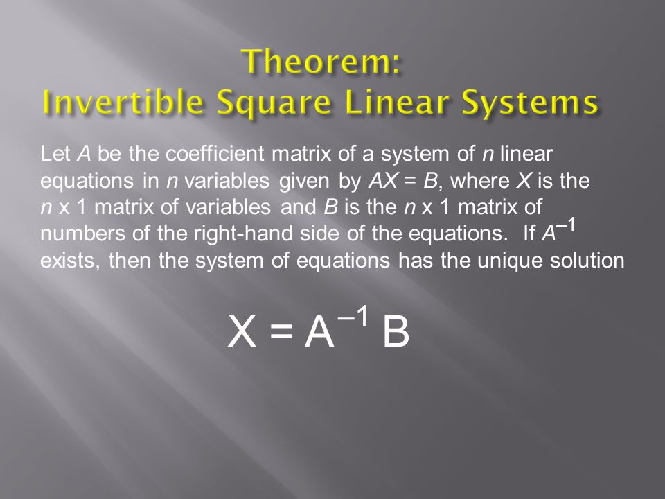 Theorem: Invertible Square Linear Systems