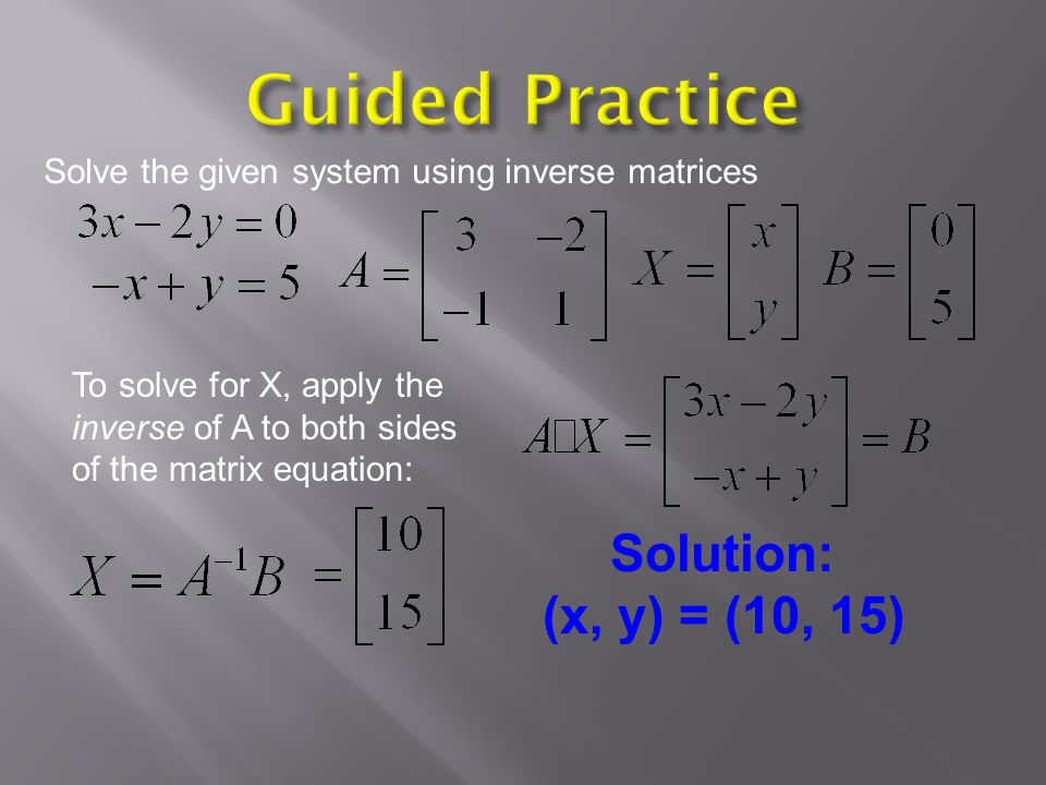 Guided Practice Solution: (x, y) = (10, 15)