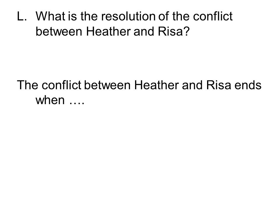 What is the resolution of the conflict between Heather and Risa