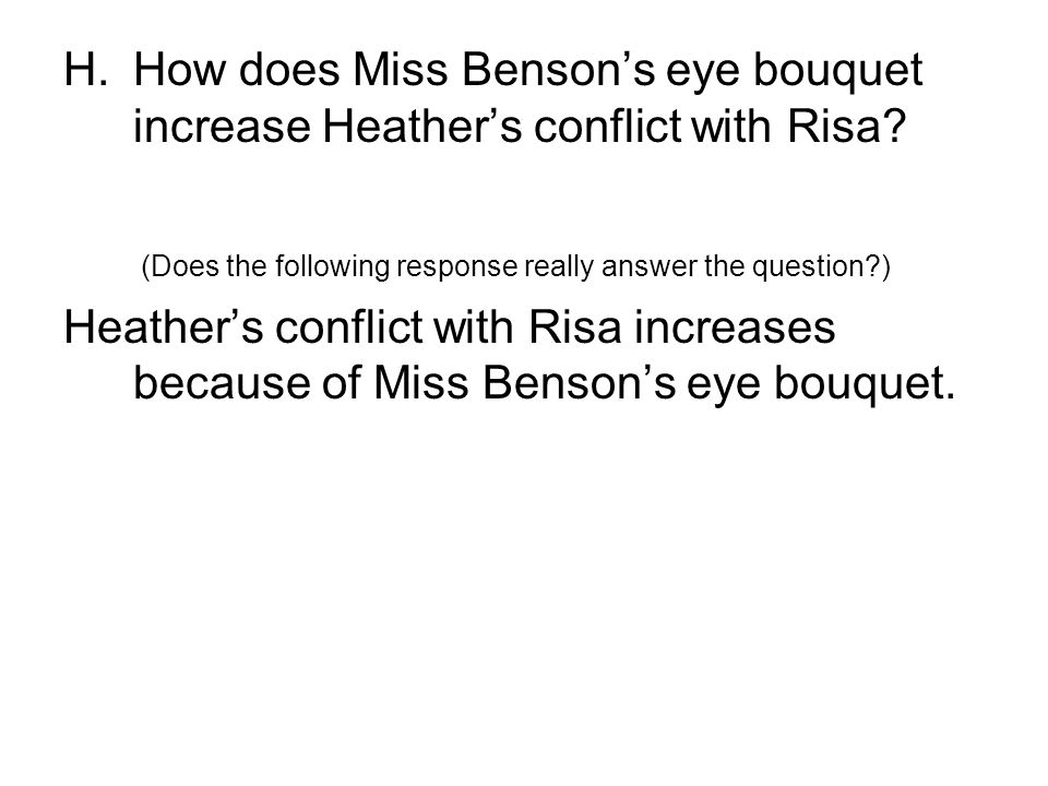 How does Miss Benson's eye bouquet increase Heather's conflict with Risa