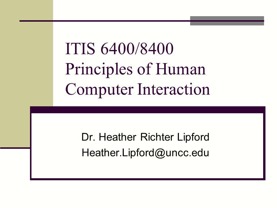 ITIS 6400/8400 Principles of Human Computer Interaction