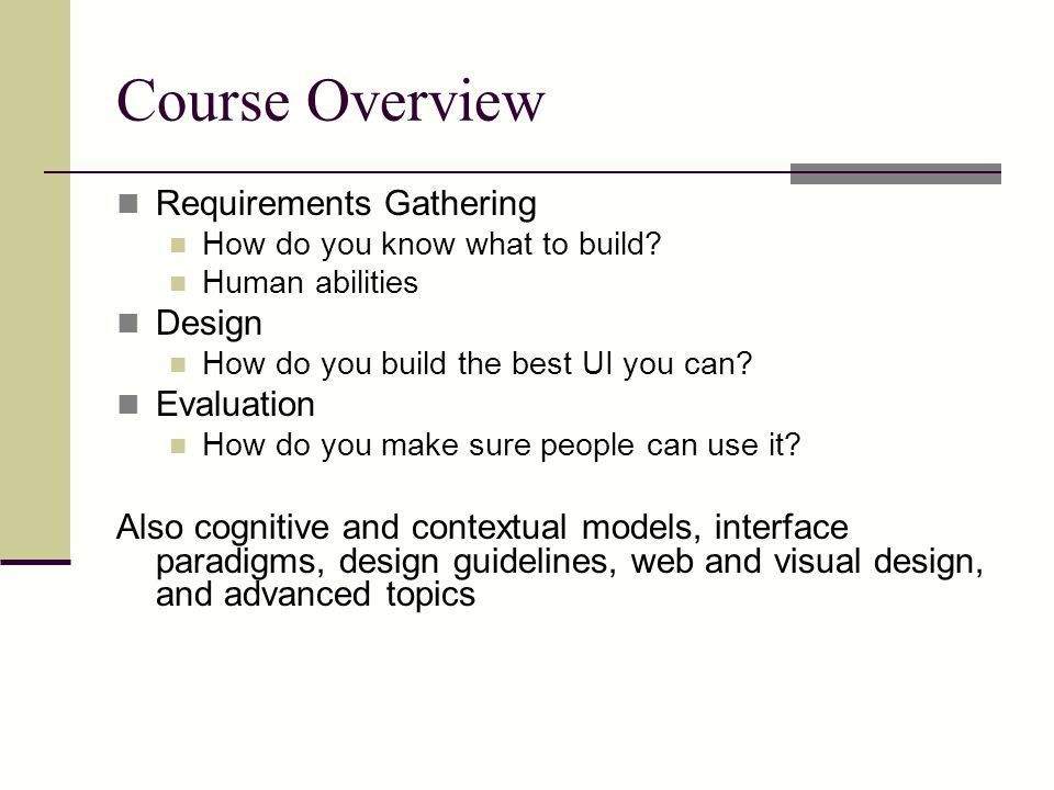 Course Overview Requirements Gathering Design Evaluation
