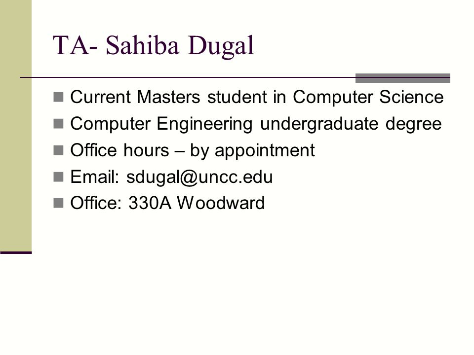 TA- Sahiba Dugal Current Masters student in Computer Science