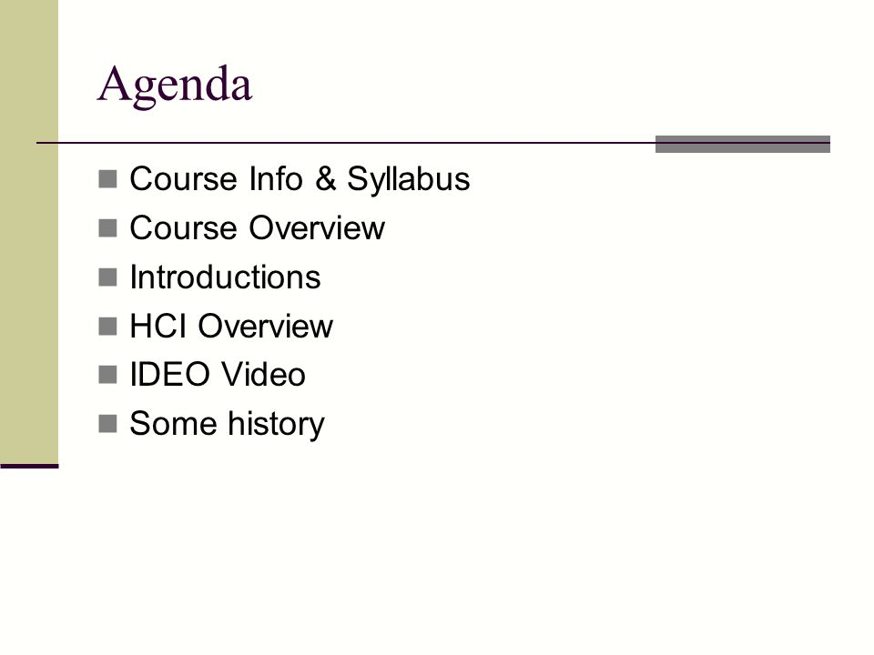 Agenda Course Info & Syllabus Course Overview Introductions