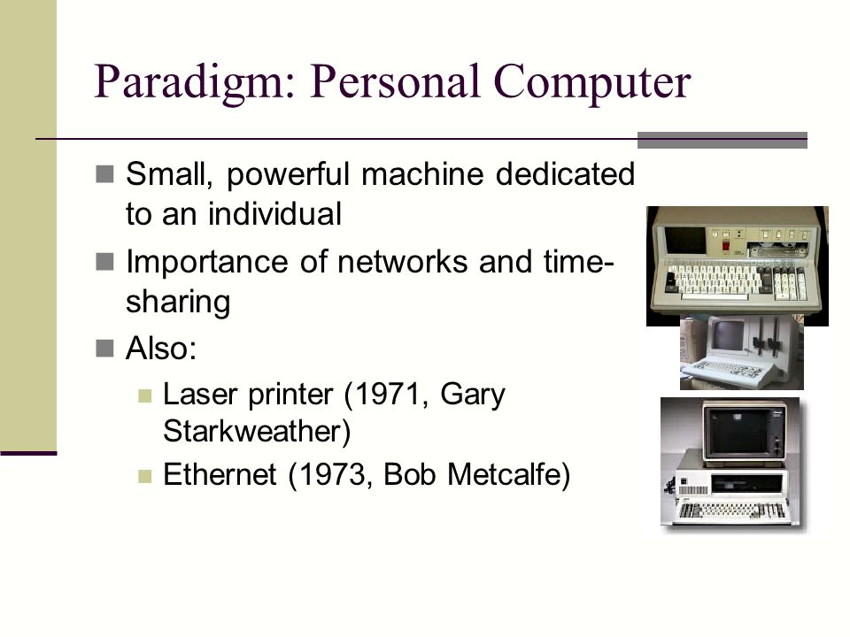 Paradigm: Personal Computer