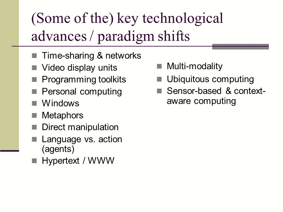 (Some of the) key technological advances / paradigm shifts