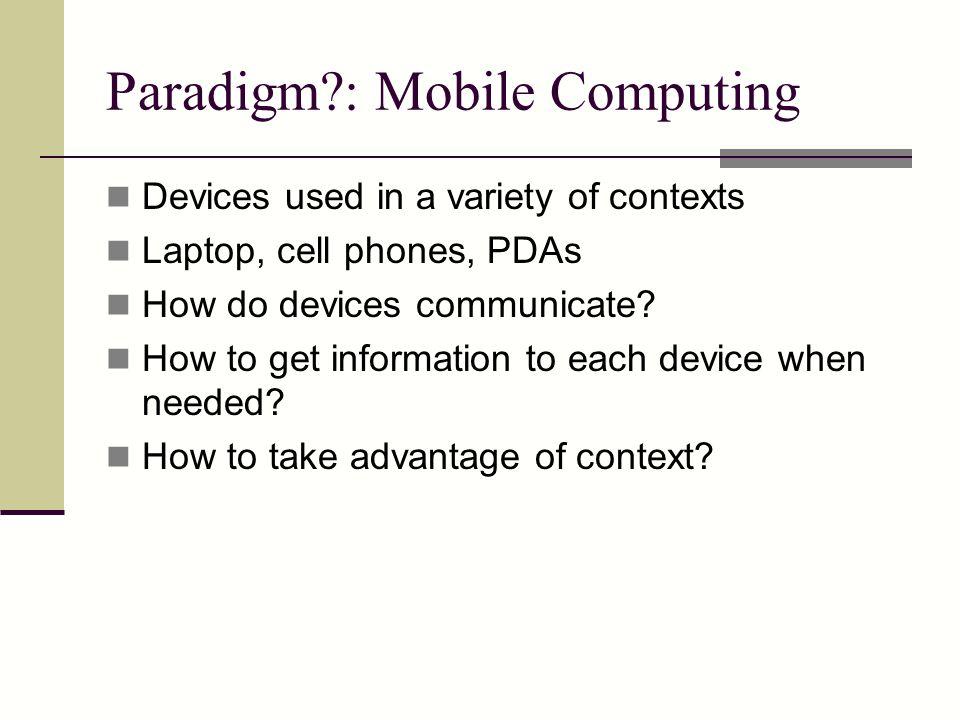 Paradigm : Mobile Computing