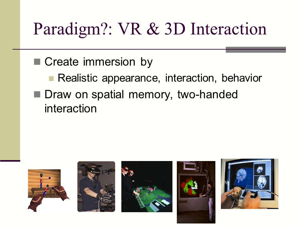 Paradigm : VR & 3D Interaction