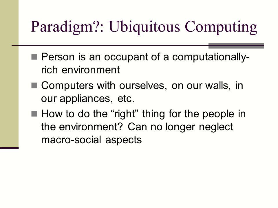 Paradigm : Ubiquitous Computing
