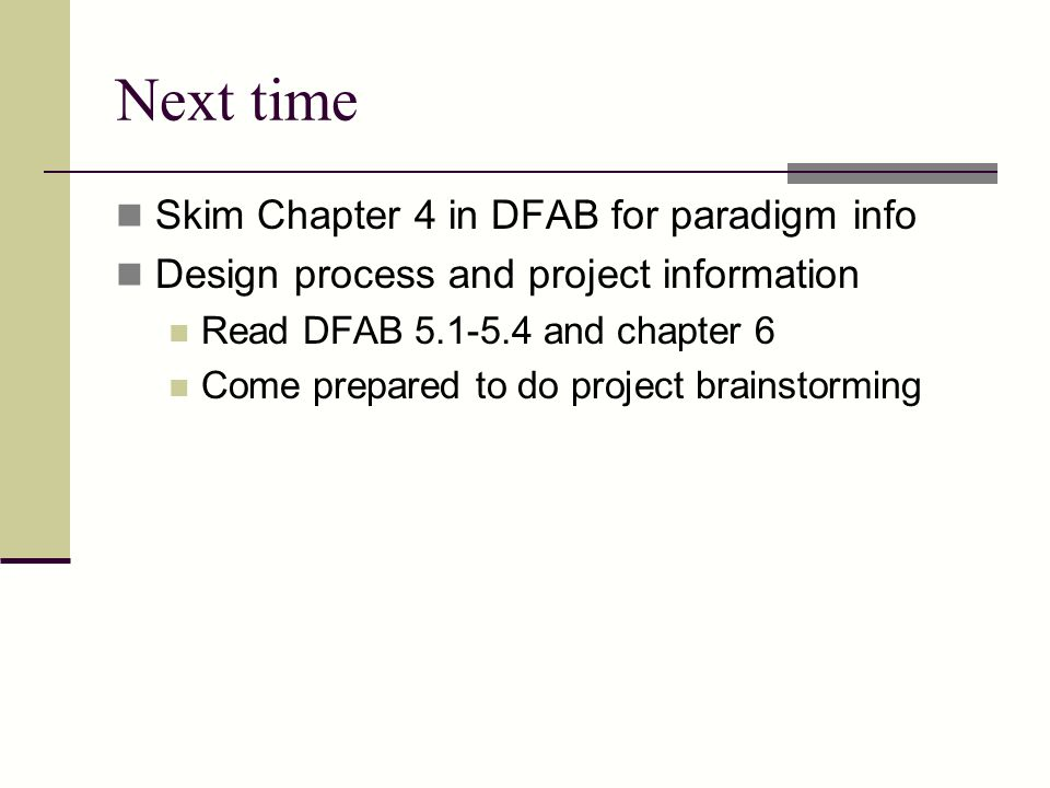 Next time Skim Chapter 4 in DFAB for paradigm info