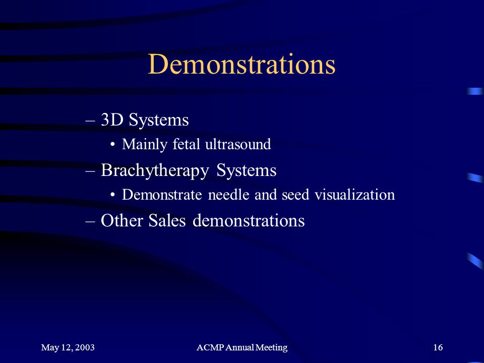 Demonstrations 3D Systems Brachytherapy Systems
