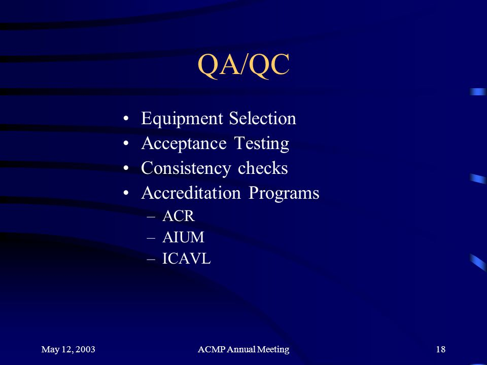 QA/QC Equipment Selection Acceptance Testing Consistency checks