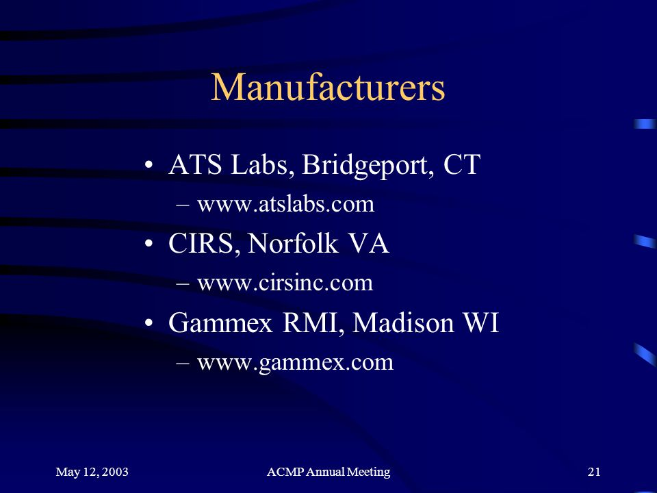 Manufacturers ATS Labs, Bridgeport, CT CIRS, Norfolk VA