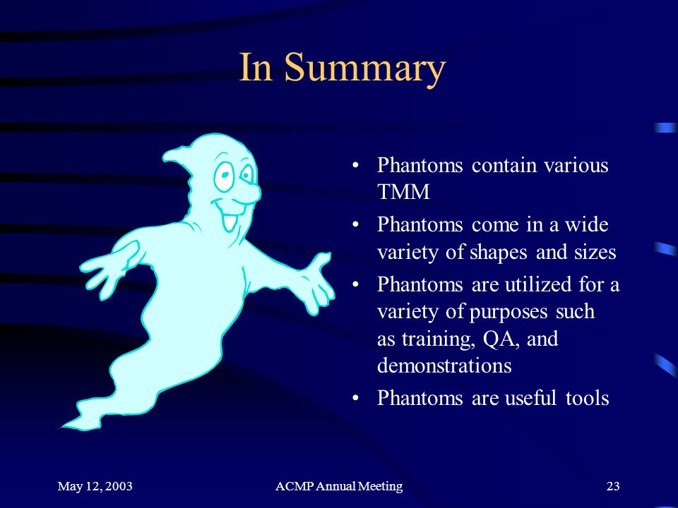In Summary Phantoms contain various TMM