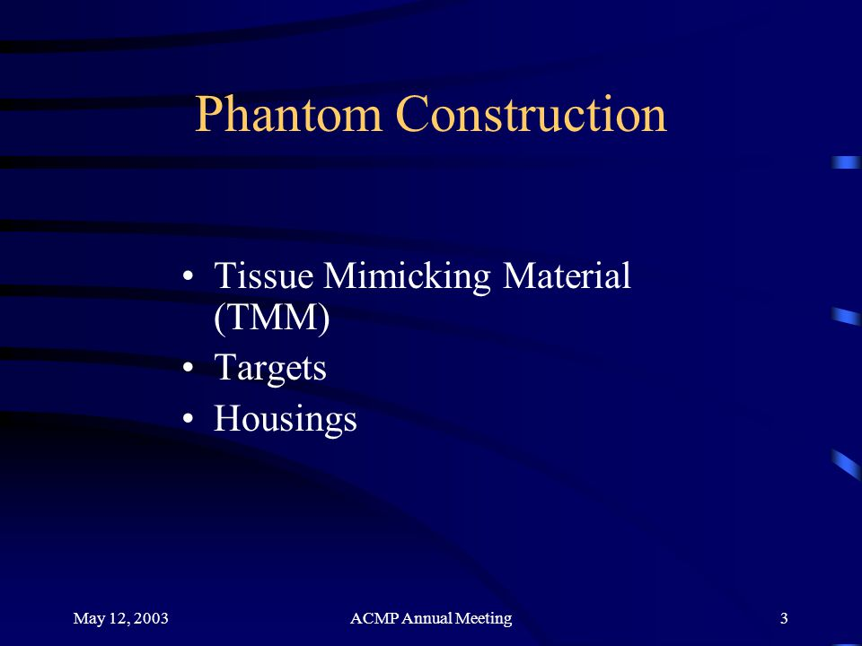 Phantom Construction Tissue Mimicking Material (TMM) Targets Housings