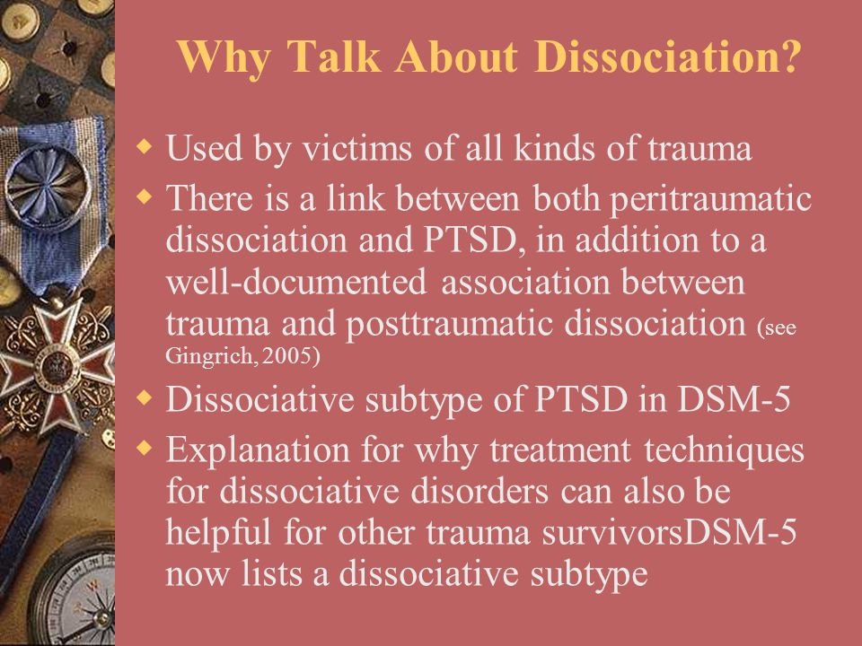 Why Talk About Dissociation