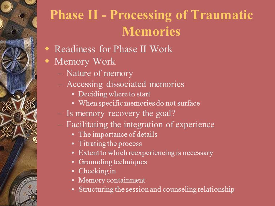 Phase II - Processing of Traumatic Memories