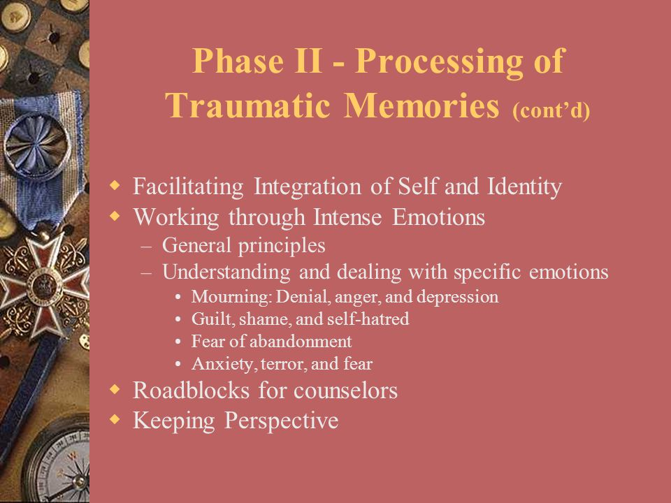 Phase II - Processing of Traumatic Memories (cont'd)