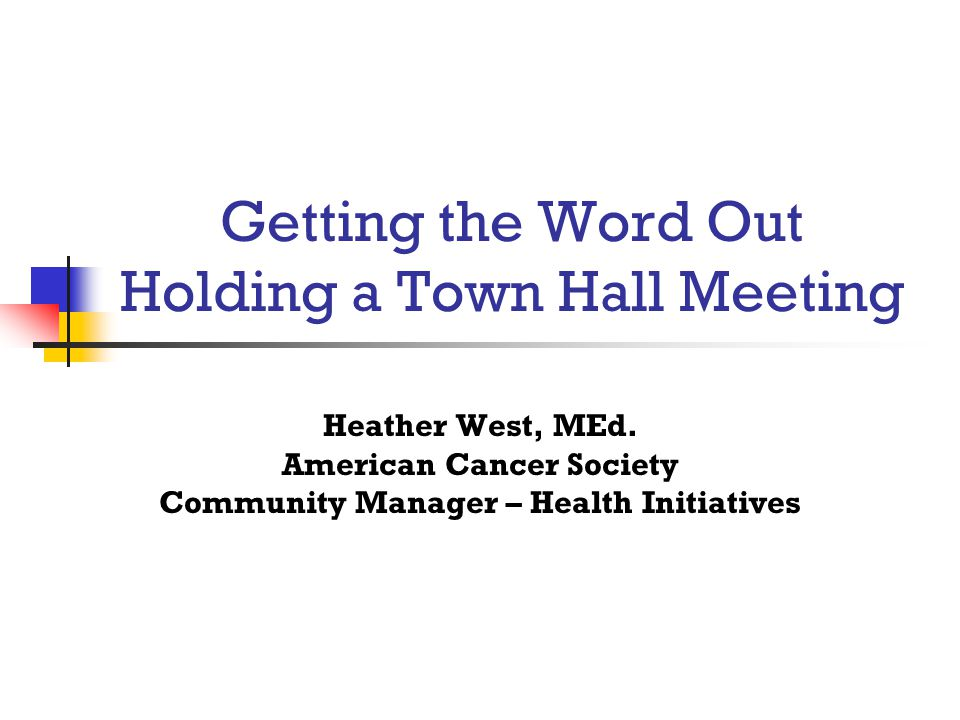 Getting the Word Out Holding a Town Hall Meeting