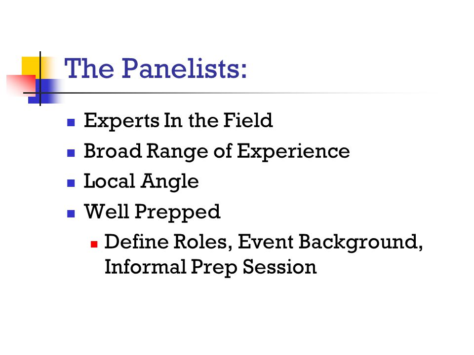 The Panelists: Experts In the Field Broad Range of Experience