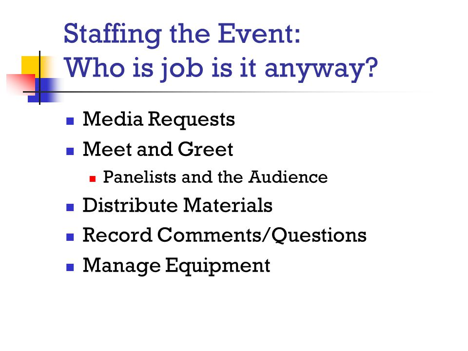 Staffing the Event: Who is job is it anyway
