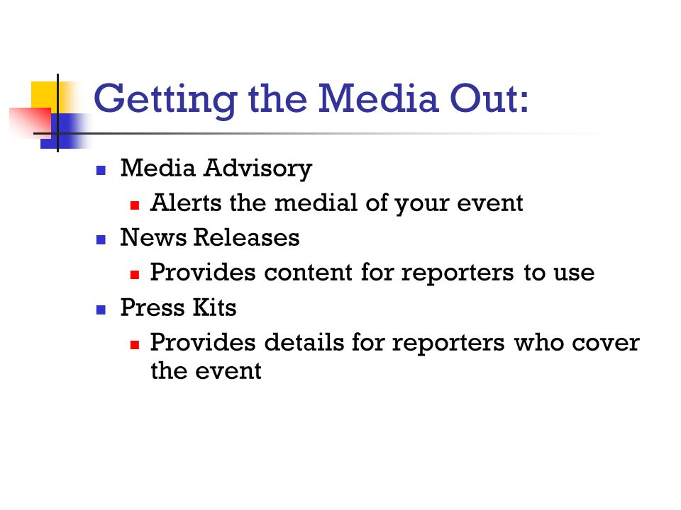 Getting the Media Out: Media Advisory Alerts the medial of your event