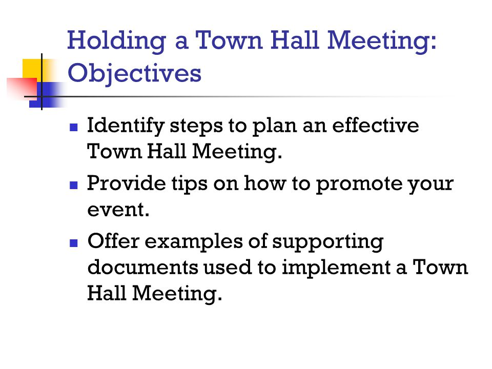 Holding a Town Hall Meeting: Objectives
