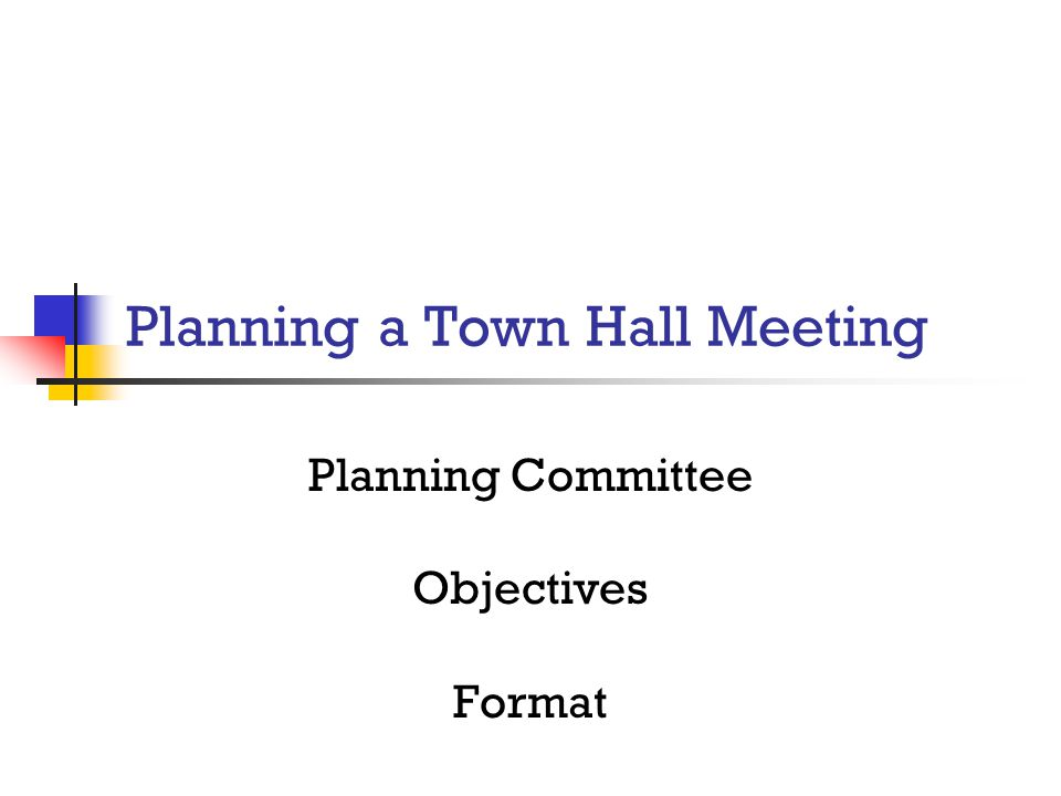 Planning a Town Hall Meeting