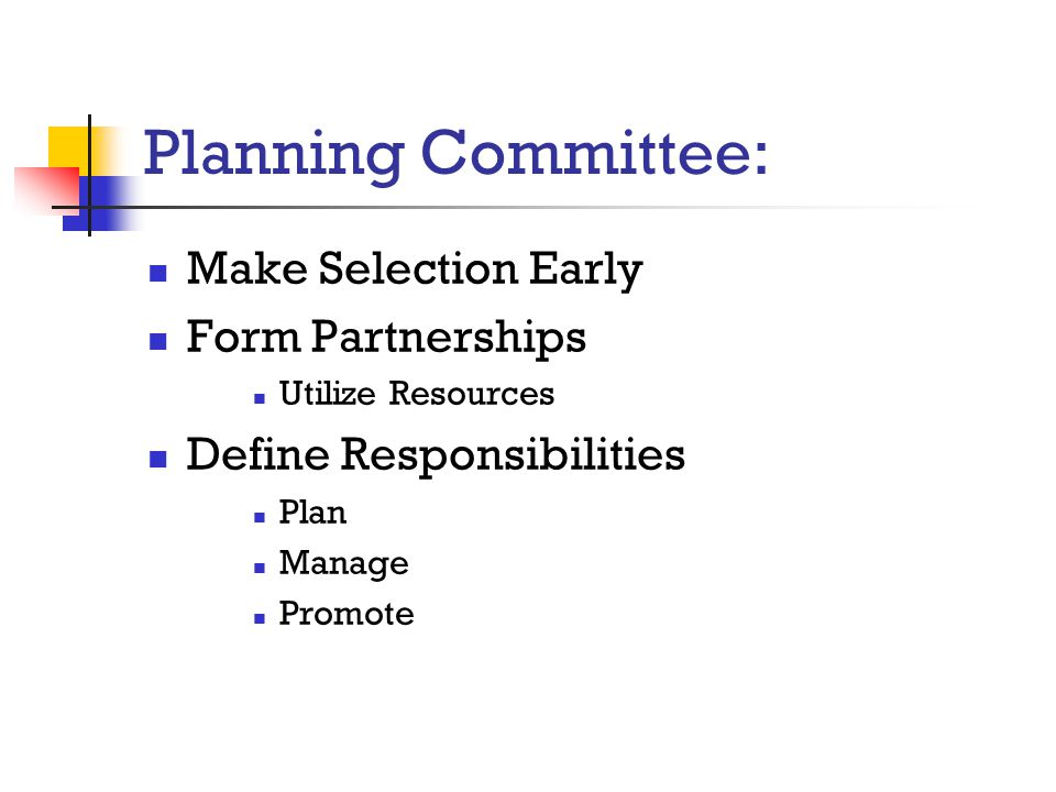 Planning Committee: Make Selection Early Form Partnerships