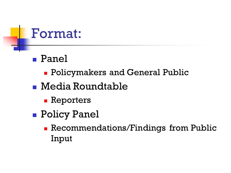 Format: Panel Media Roundtable Policy Panel