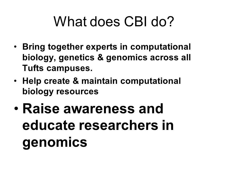 Raise awareness and educate researchers in genomics