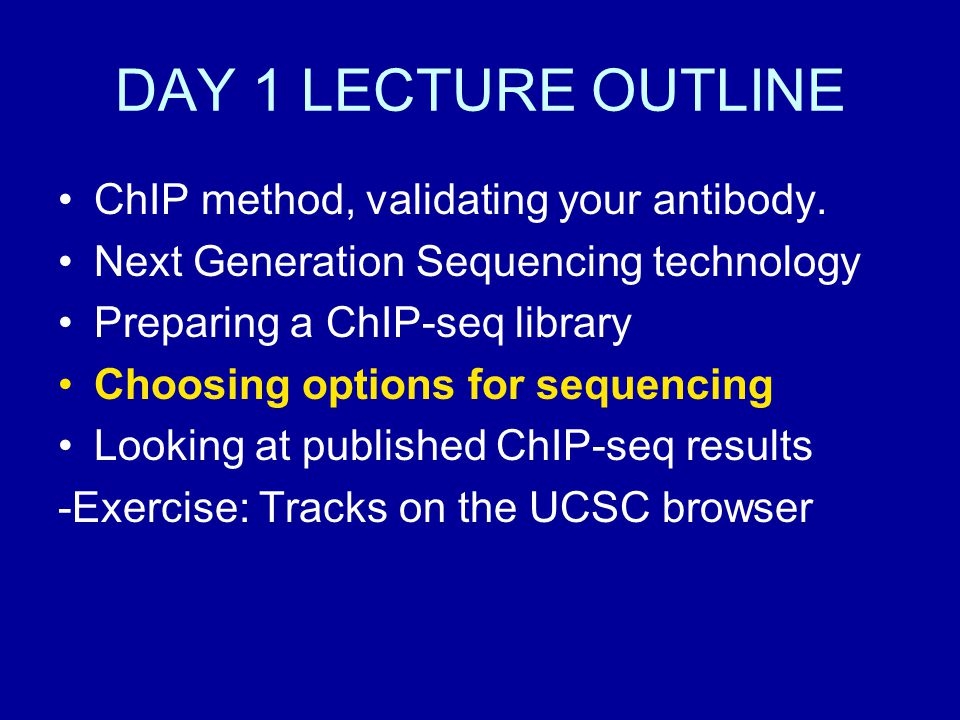 DAY 1 LECTURE OUTLINE ChIP method, validating your antibody.