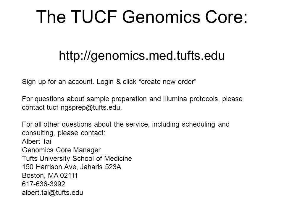 The TUCF Genomics Core: http://genomics.med.tufts.edu