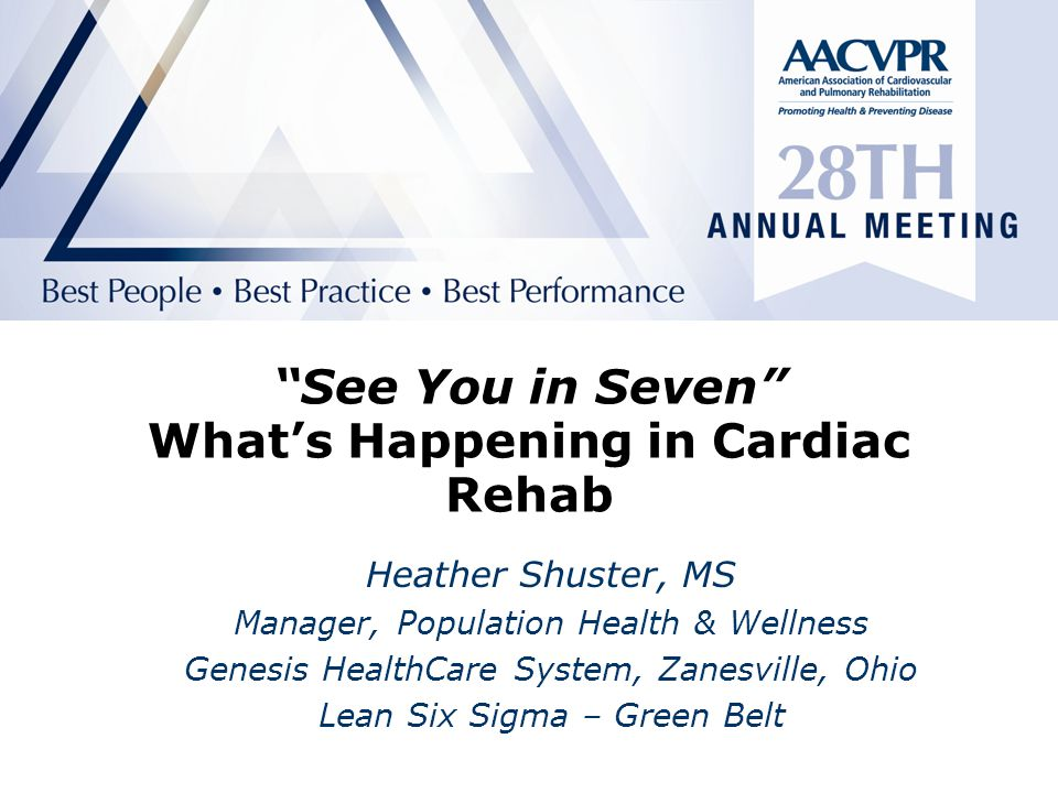 See You in Seven What's Happening in Cardiac Rehab