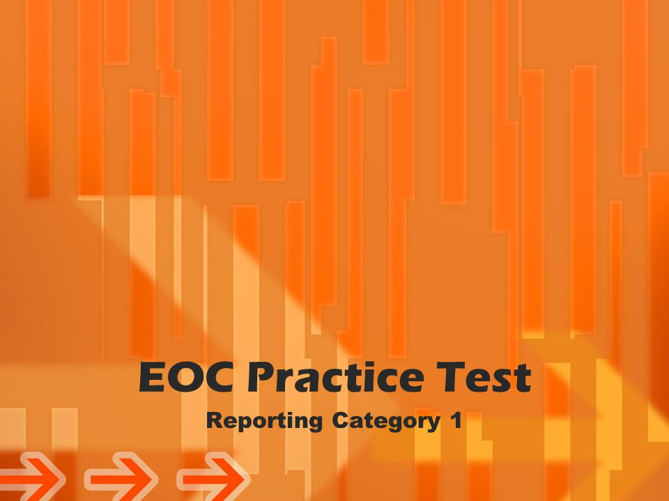 EOC Practice Test Reporting Category 1