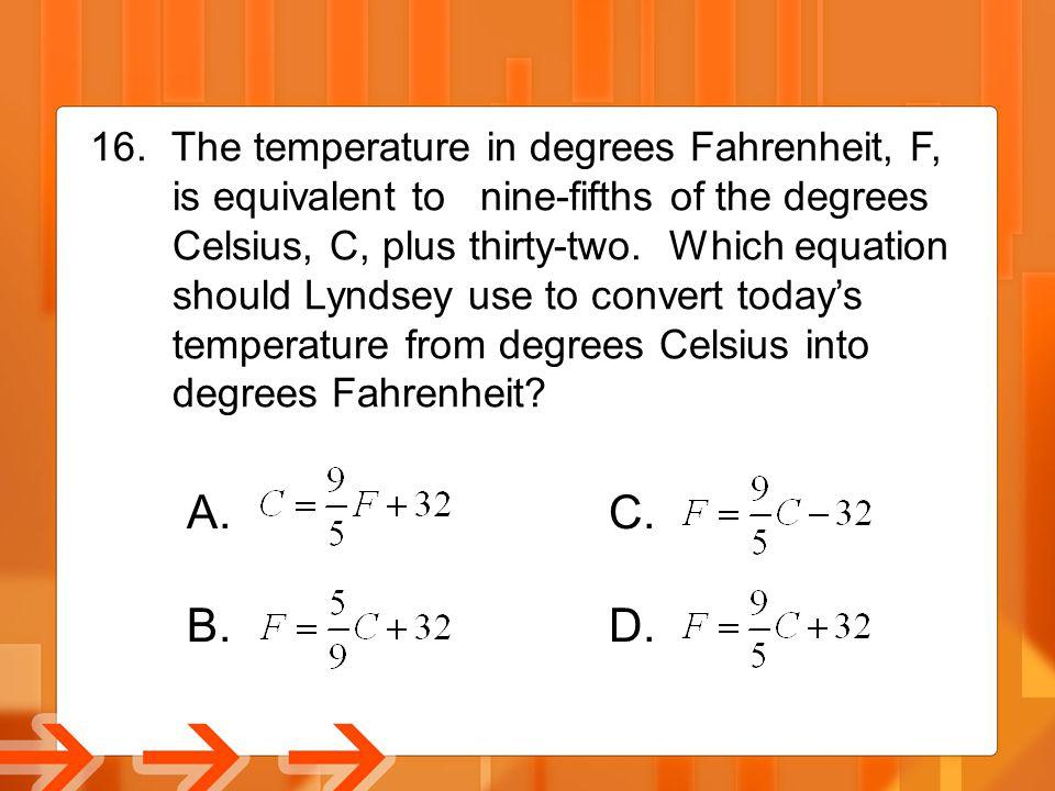 A. C. B. D. The temperature in degrees Fahrenheit, F,