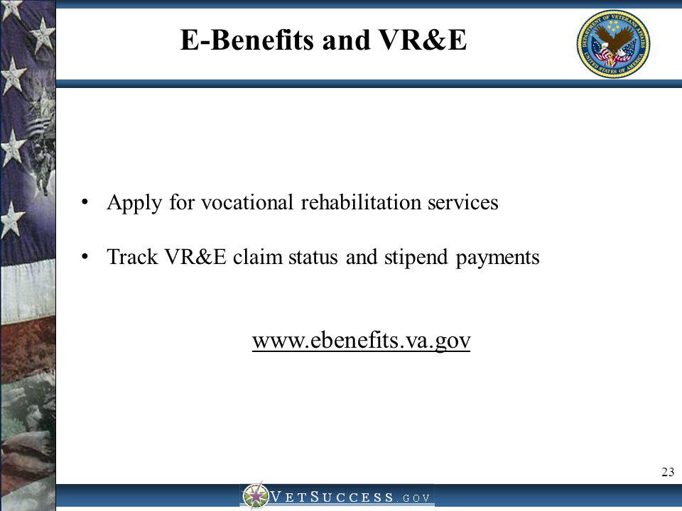 E-Benefits and VR&E www.ebenefits.va.gov