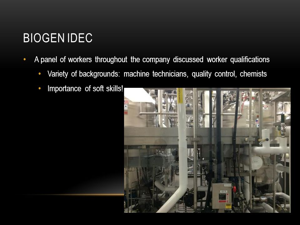 Biogen idec A panel of workers throughout the company discussed worker qualifications.