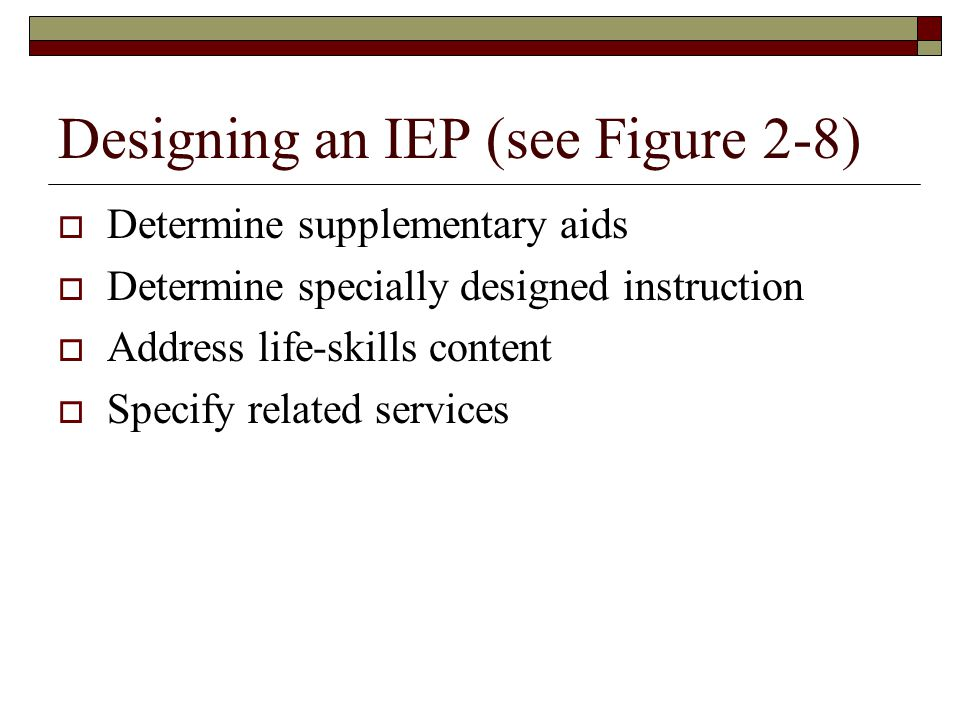 Designing an IEP (see Figure 2-8)