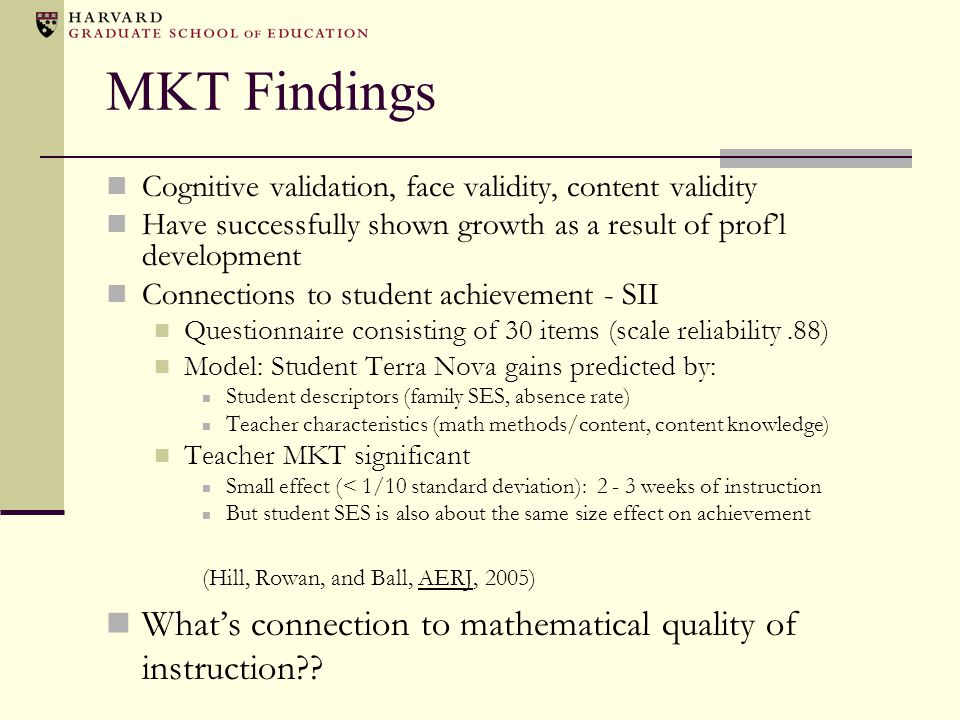 MKT Findings Cognitive validation, face validity, content validity. Have successfully shown growth as a result of prof'l development.