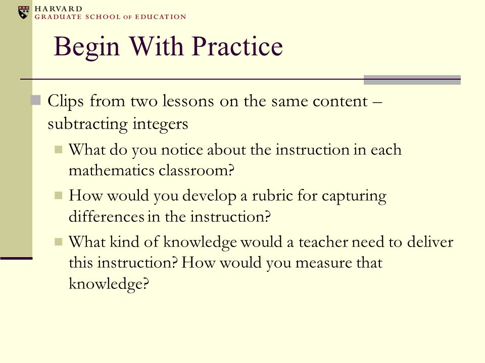 Begin With Practice Clips from two lessons on the same content – subtracting integers.