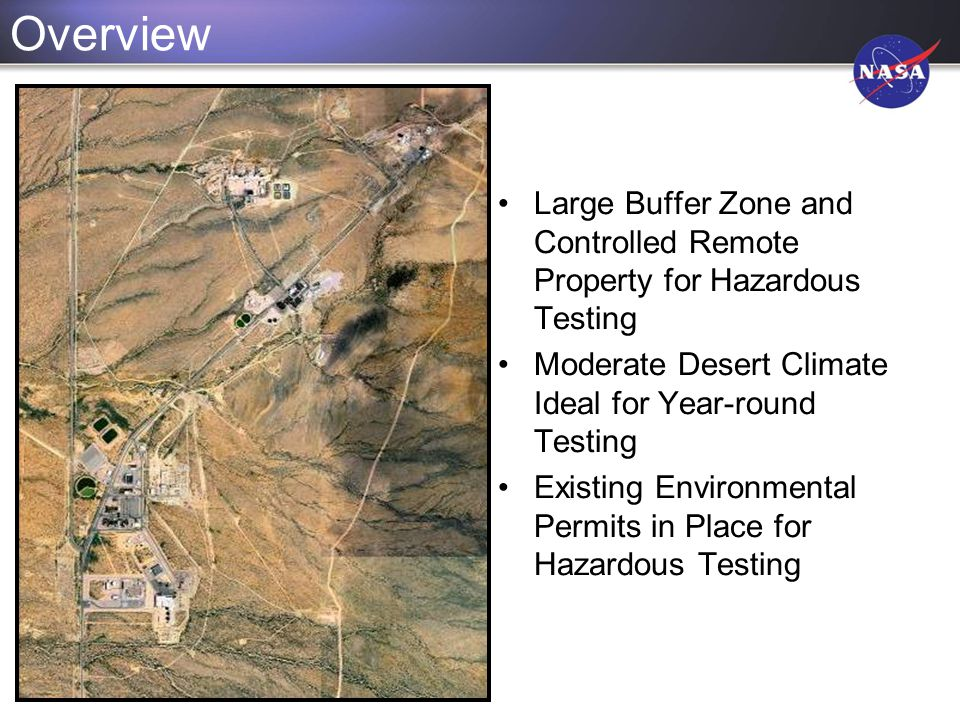 Overview Large Buffer Zone and Controlled Remote Property for Hazardous Testing. Moderate Desert Climate Ideal for Year-round Testing.