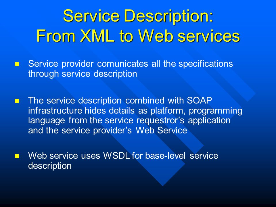 Service Description: From XML to Web services