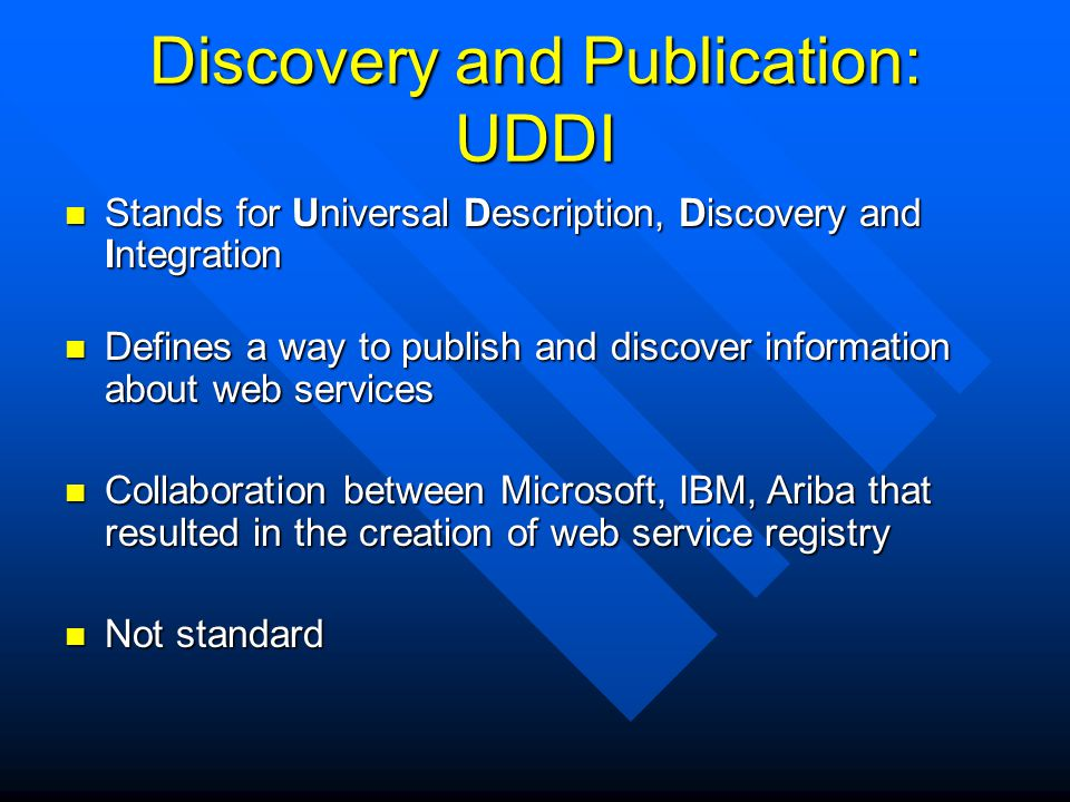 Discovery and Publication: UDDI